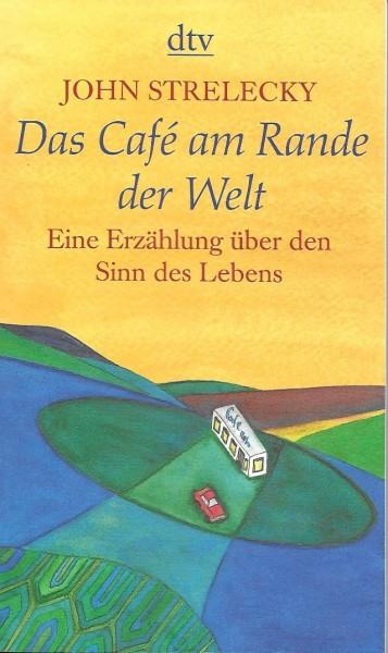 Strelecky, John: Café am Rande der Welt