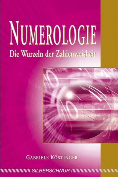 Numerologie - Die Wurzeln der Zahlenweisheit