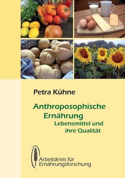 Anthroposophische Ernährung Lebensmittel und ihre Qualität