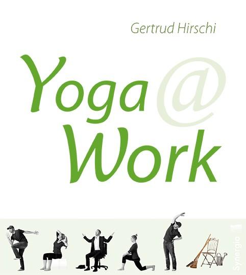 Hirschi Gertrud: Yoga @ Work