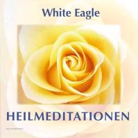 Eagle, W: Heilmeditationen