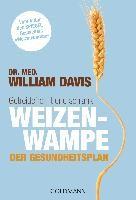 Davis, William: Weizenwampe - Der Gesundheitsplan