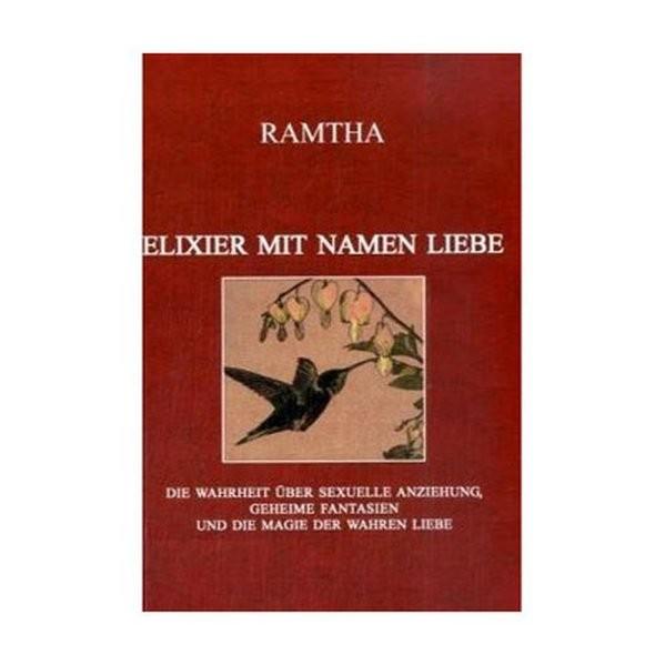 Ramtha: Elixier mit Namen Liebe