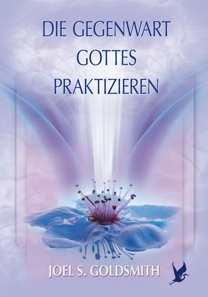 Goldsmith: Die Gegenwart Gottes praktizieren
