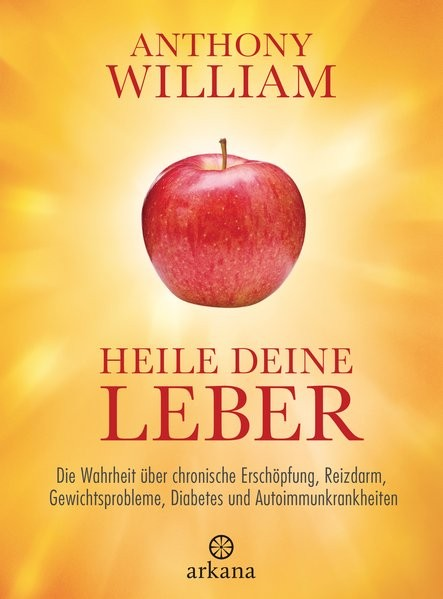 William, Anthomy: Heile deine Leber