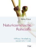 Käser, H: Naturkosmetische Rohstoffe