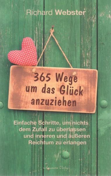 Webster Richard - 365 Wege um das Glück anzuziehen