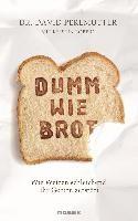 Perlmutter, David: Dumm wie Brot
